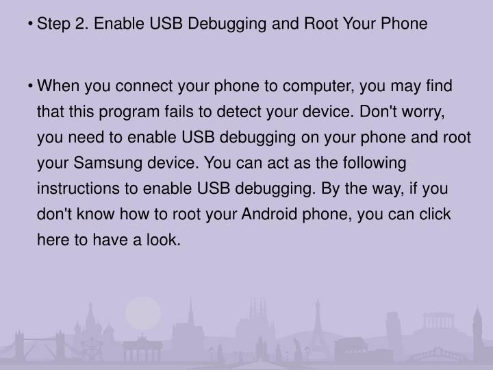 Step 2. Enable USB Debugging and Root Your Phone