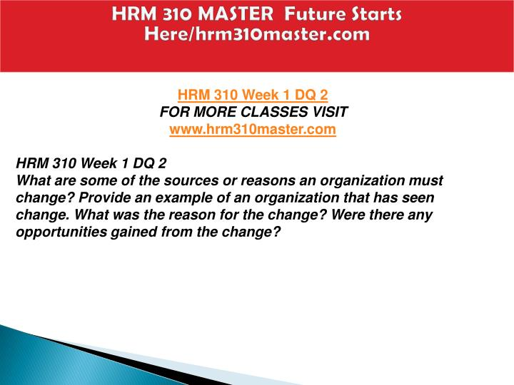 HRM 310 MASTER  Future Starts Here/hrm310master.com