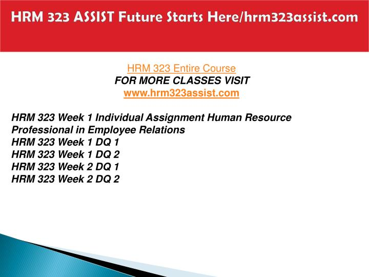 Hrm 323 assist future starts here hrm323assist com1