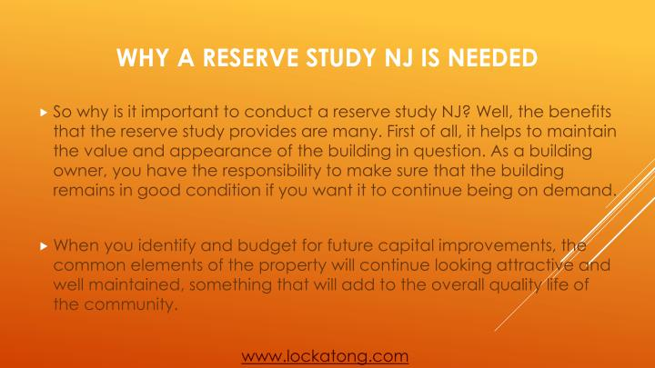 So why is it important to conduct a reserve study NJ? Well, the benefits that the reserve study provides are many. First of all, it helps to maintain the value and appearance of the building in question. As a building owner, you have the responsibility to make sure that the building remains in good condition if you want it to continue being on demand.