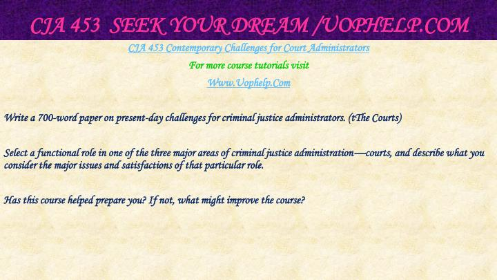 CJA 453  Seek Your Dream /
