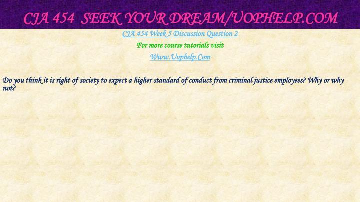 CJA 454  Seek Your Dream/