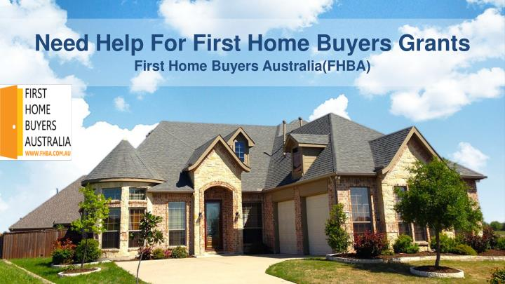 Need Help For First Home Buyers Grants