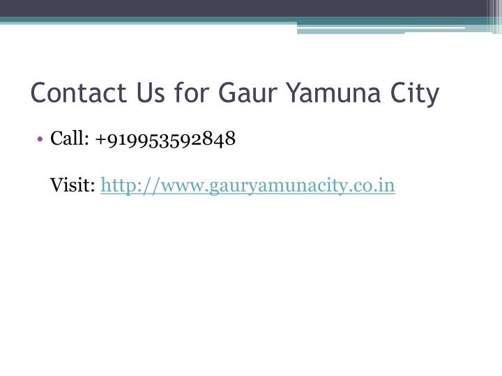 Contact Us for Gaur Yamuna City