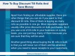 how to buy discount till rolls and save money3