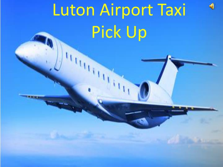 Luton airport taxi pick up