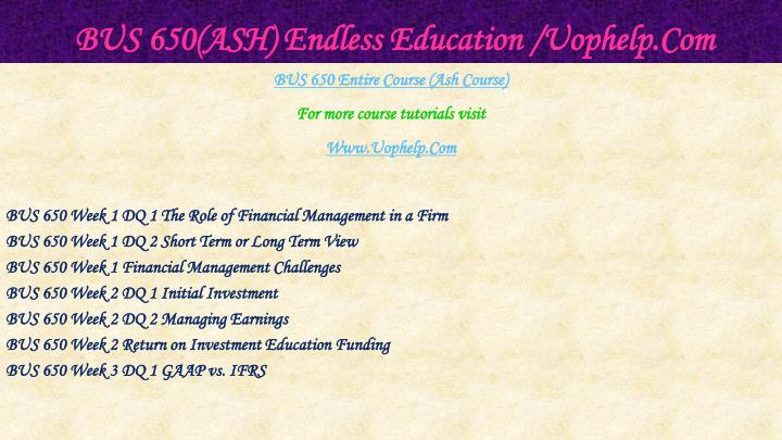 Bus 650 ash endless education uophelp com1