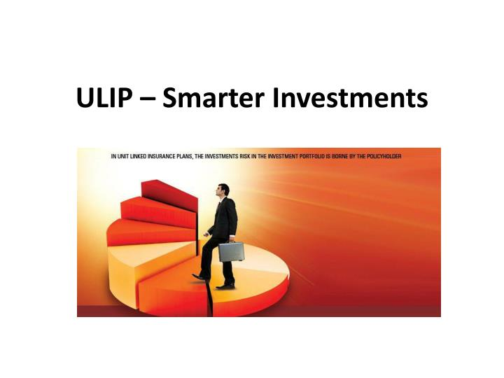 Ulip smarter investments