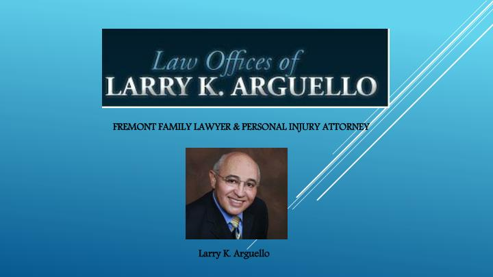 FREMONT FAMILY LAWYER & PERSONAL INJURY ATTORNEY