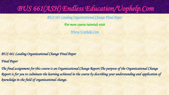 BUS 661(ASH) Endless Education/Uophelp.Com