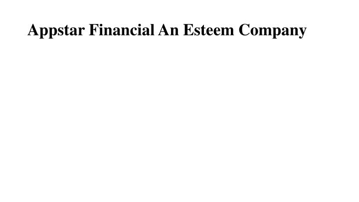 appstar financial an esteem company