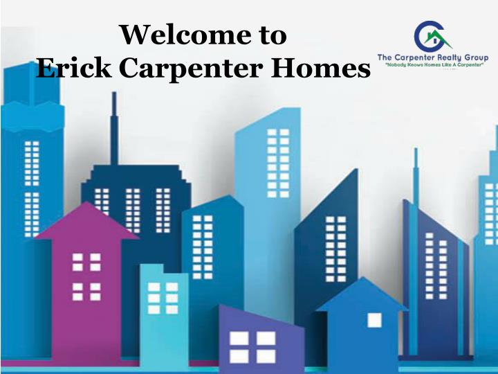 Welcome to erick carpenter homes