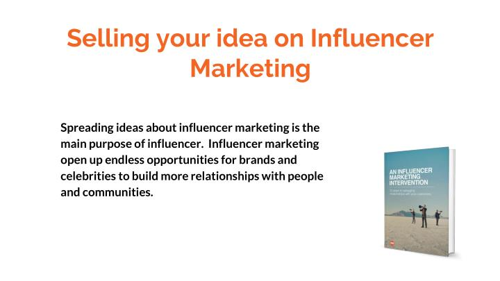 Selling your idea on Influencer