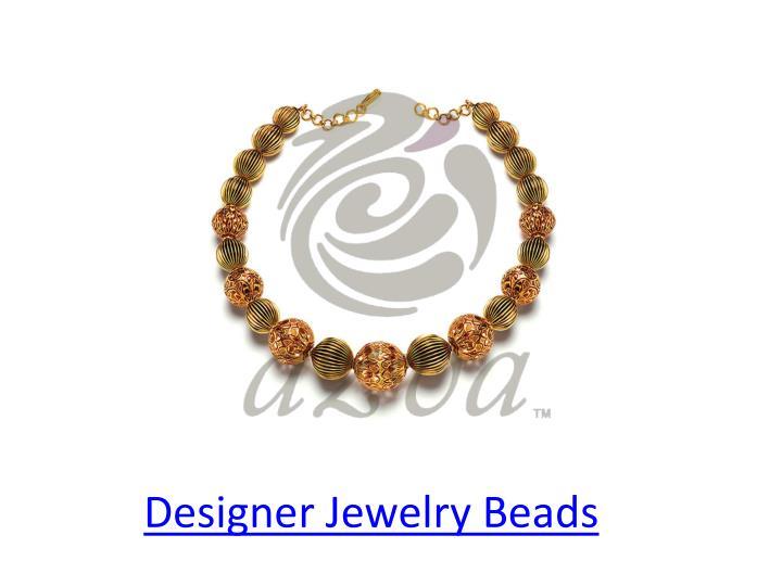 Designer Jewelry Beads