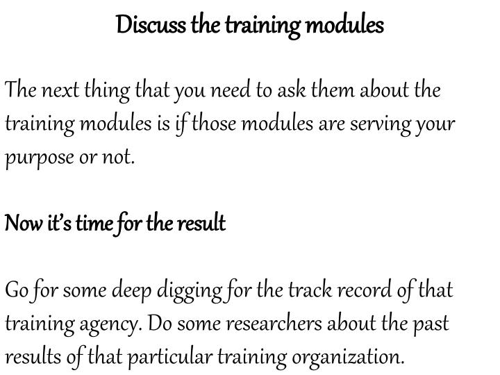 Discuss the training modules