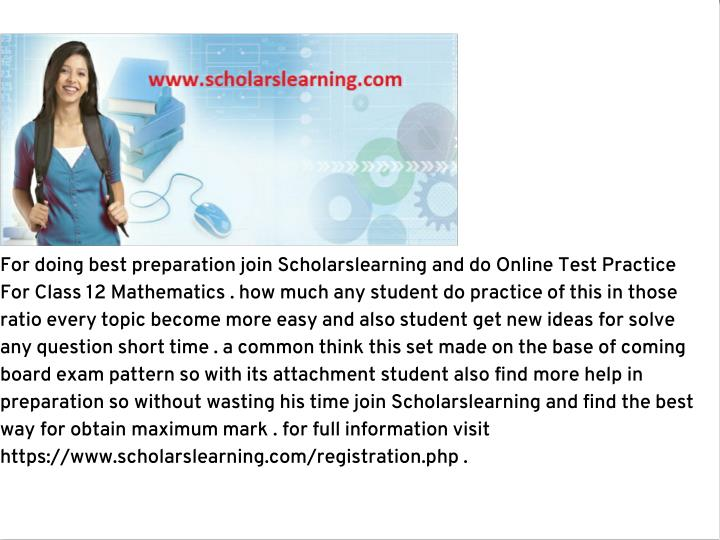 For doing best preparation join Scholarslearning and do Online Test Practice