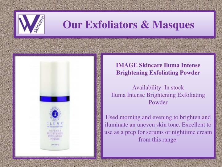 Our Exfoliators & Masques