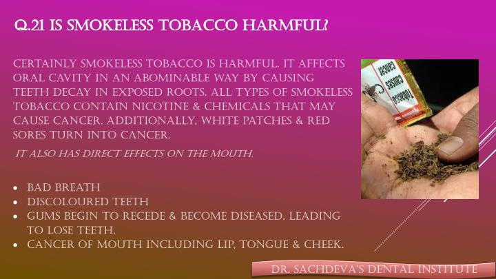 Q.21 Is smokeless tobacco harmful?