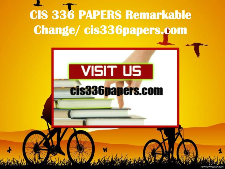 CIS 336 PAPERS Remarkable Change/ cis336papers.com