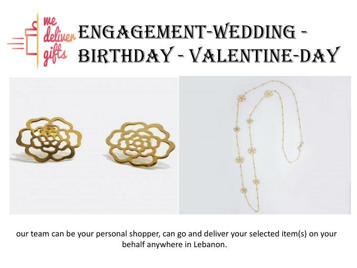 Engagement-Wedding - Birthday - Valentine-Day