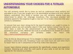 understanding your choices for a totaled automobile
