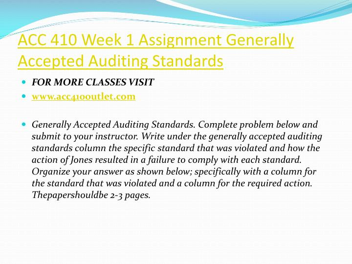ACC 410 Week 1 Assignment Generally Accepted Auditing Standards