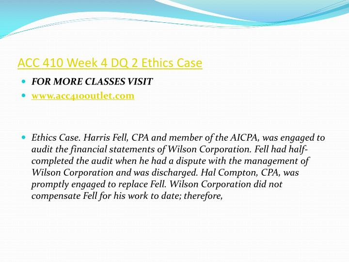 ACC 410 Week 4 DQ 2 Ethics Case