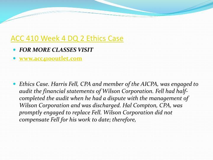 ACC 410 Week 4 DQ 2 Ethics Case