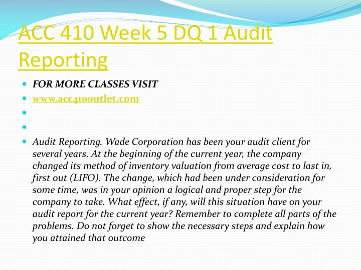 ACC 410 Week 5 DQ 1 Audit Reporting