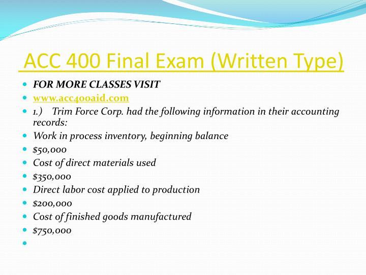 ACC 400 Final Exam (Written Type)