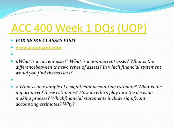 ACC 400 Week 1 DQs (UOP)