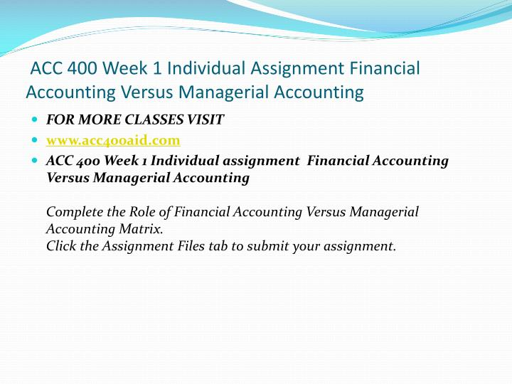 ACC 400 Week 1 Individual Assignment Financial Accounting Versus Managerial Accounting