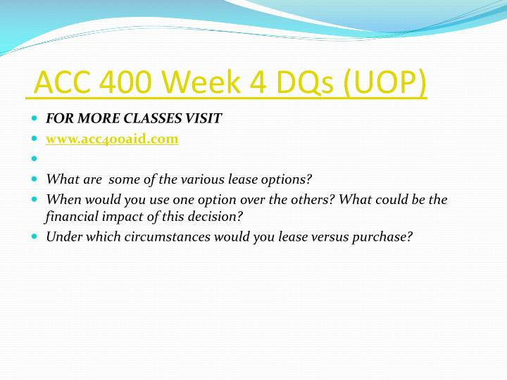 ACC 400 Week 4 DQs (UOP)