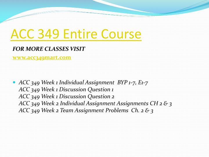 ACC 349 Entire Course