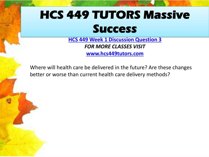 HCS 449 TUTORS Massive Success