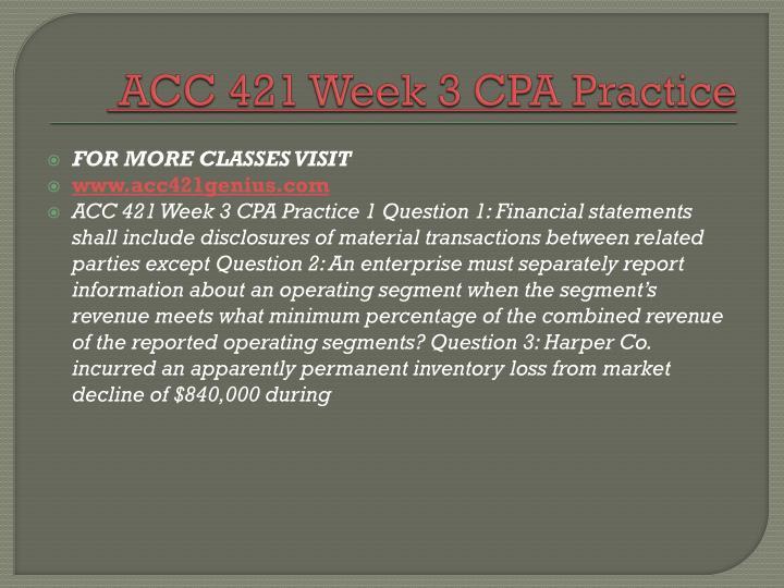 ACC 421 Week 3 CPA Practice