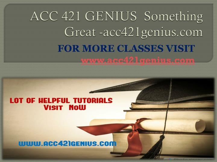 Acc 421 genius something great acc421genius com