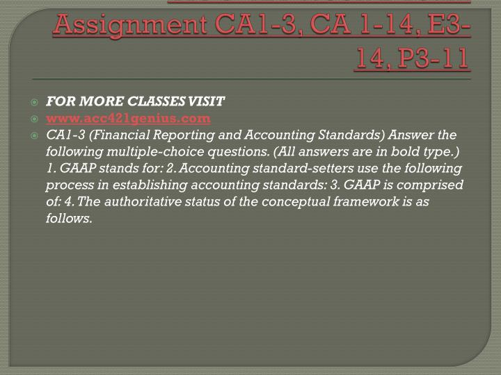 ACC 421 Week 2 Team Assignment CA1-3, CA 1-14, E3-14, P3-11