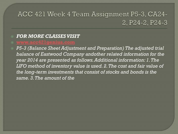 ACC 421 Week 4 Team Assignment P5-3, CA24-2, P24-2, P24-3