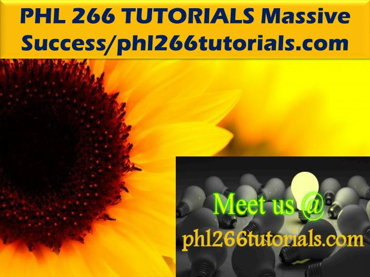PHL 266 TUTORIALS Massive Success/phl266tutorials.com