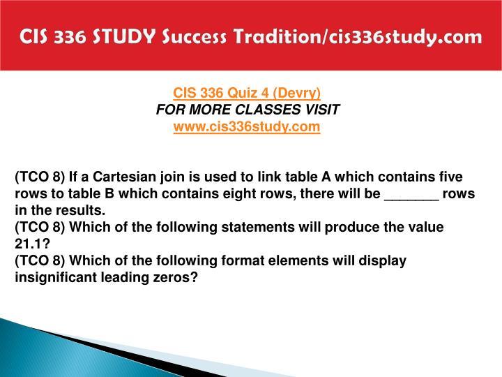 CIS 336 STUDY Success Tradition/cis336study.com
