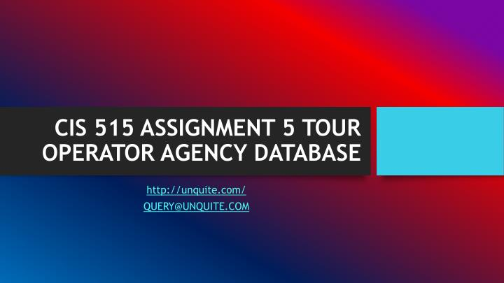 Cis 515 assignment 5 tour operator agency database