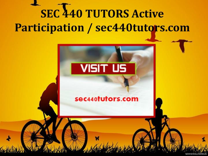 SEC 440 TUTORS Active Participation / sec440tutors.com
