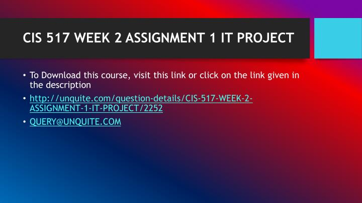 CIS 517 WEEK 2 ASSIGNMENT 1 IT PROJECT