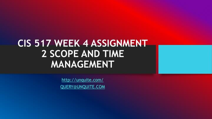 Cis 517 week 4 assignment 2 scope and time management