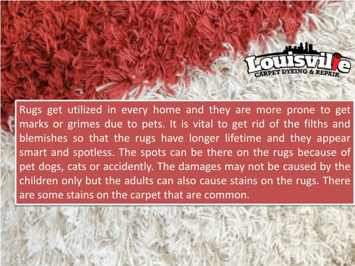 Rugs get utilized in every home and they are more prone to get marks or grimes due to pets. It is vi...