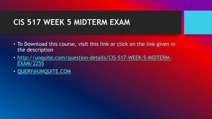 Cis 517 week 5 midterm exam1