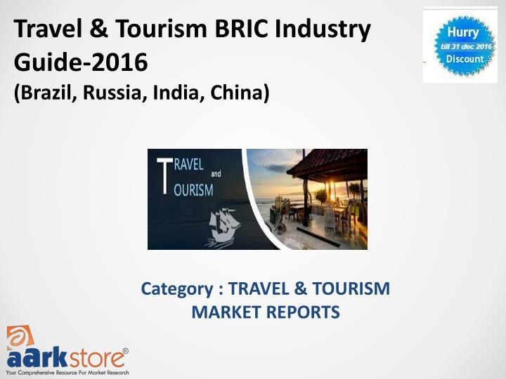 Travel & Tourism BRIC Industry Guide-2016