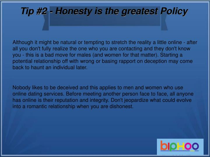 Tip 2 honesty is the greatest policy