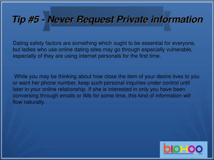 Tip #5 - Never Request Private information